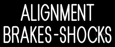 Alignment Brakes Shocks Neon Sign