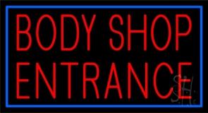 Body Shop Entrance 2 Neon Sign