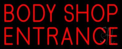 Body Shop Entrance 3 Neon Sign