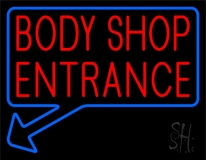 Body Shop Entrance Neon Sign