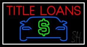 Auto Title Loans White Border Neon Sign