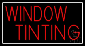Red Window Tinting White Border Neon Sign