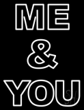 Custom Double Storke Me and You Neon Sign