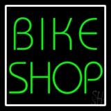 Green Bike Shop White Border Neon Sign