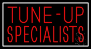 Tune Up Specialists With White Border Neon Sign