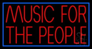 Music For The People 1 Neon Sign