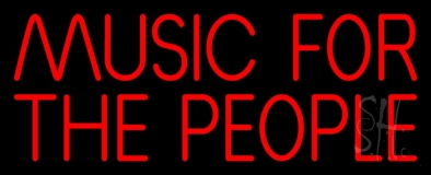 Music For The People Neon Sign